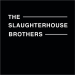 The Slaughterhouse Brothers