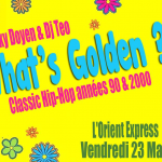 What's Golden by Phuncky Doyen & DJ Teo - Bar pub l'Orient Express à Caen